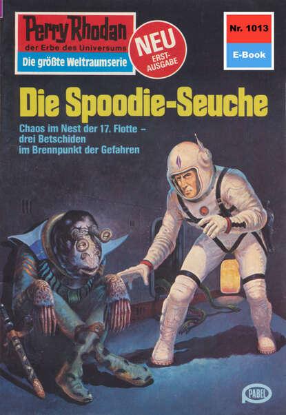 Perry Rhodan 1013: Die Spoodie-Seuche