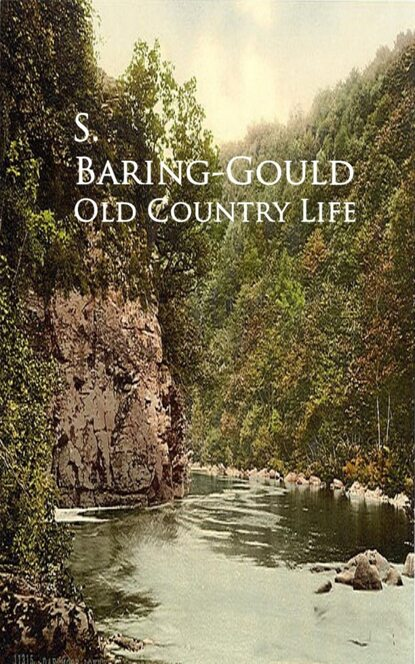 S. Baring-Gould Old Country Life недорого
