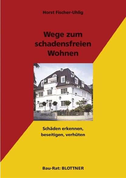 Фото - Horst Fischer-Uhlig Wege zum schadensfreien Wohnen horst fischer uhlig raumklima
