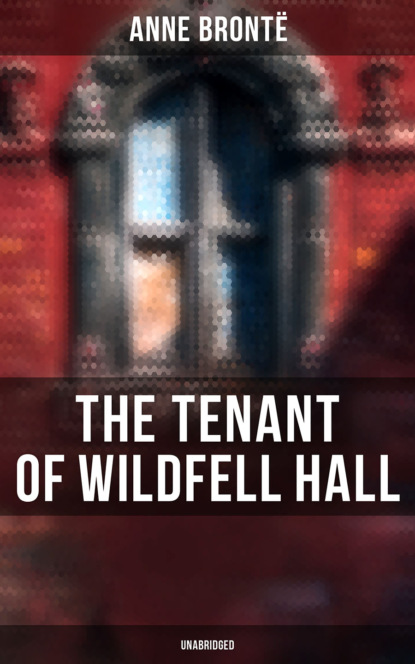 Фото - Anne Bronte The Tenant of Wildfell Hall (Unabridged) andrea beaty iggy peck and the mysterious mansion unabridged