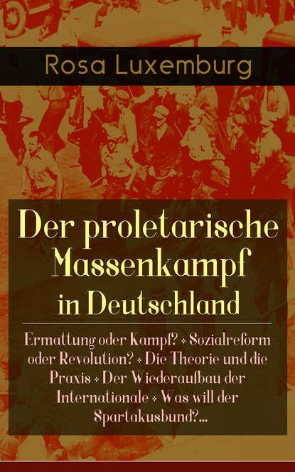 Rosa Luxemburg Der proletarische Massenkampf in Deutschland rosa luxemburg rosa luxemburg briefe aus dem gefängnis