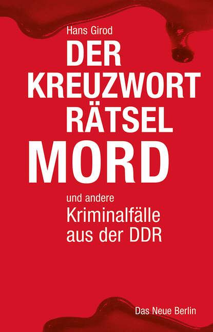 Hans Girod Der Kreuzworträtselmord hans girod das ekel von rahnsdorf