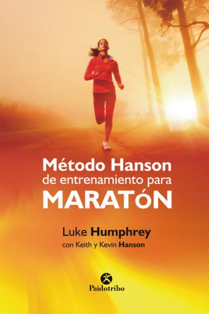 Фото - Keith Hanson Método Hanson de entrenamiento para maratón jurij alschitz entrenamiento para siempre
