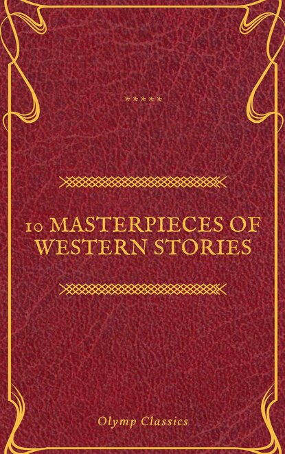 Джеймс Фенимор Купер 10 Masterpieces of Western Stories (Olymp Classics) джеймс фенимор купер 10 masterpieces of western stories olymp classics