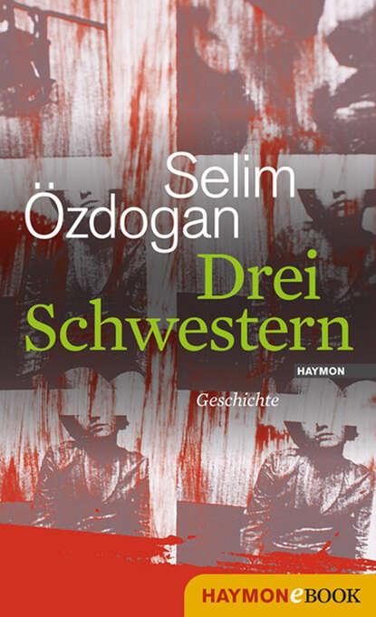 Selim Ozdogan Drei Schwestern недорого