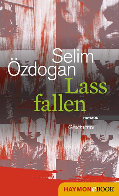 Selim Ozdogan Lass fallen недорого