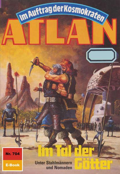Peter Griese Atlan 704: Im Tal der Götter peter griese atlan 666 duell der unerbittlichen