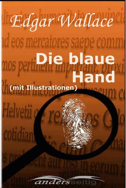 Edgar Wallace Die blaue Hand (mit Illustrationen) emmanuel henné die scareman saga 8 reise ins blaue