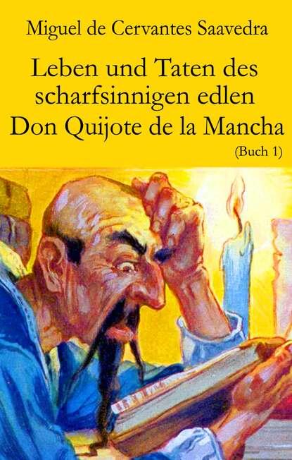 Miguel de Cervantes Saavedra Leben und Taten des scharfsinnigen edlen Don Quijote de la Mancha miguel de cervantes saavedra la gitanilla