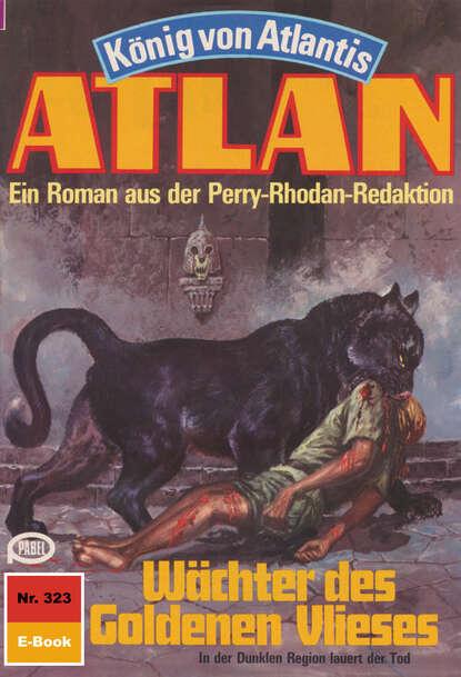 Horst Hoffmann Atlan 323: Wächter des Goldenen Vlieses horst hoffmann atlan 658 planetoid des schreckens