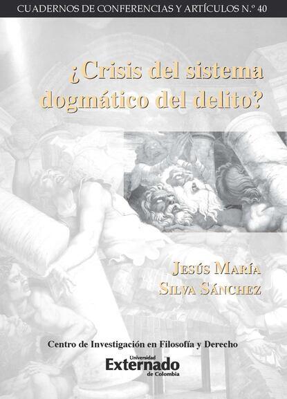 maría luisa puga diario del dolor Jesús María Silva Sánchez ¿Crisis del sistema dogmático del delito?