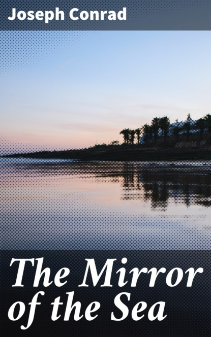 Joseph Conrad The Mirror of the Sea joseph conrad secret agent the the
