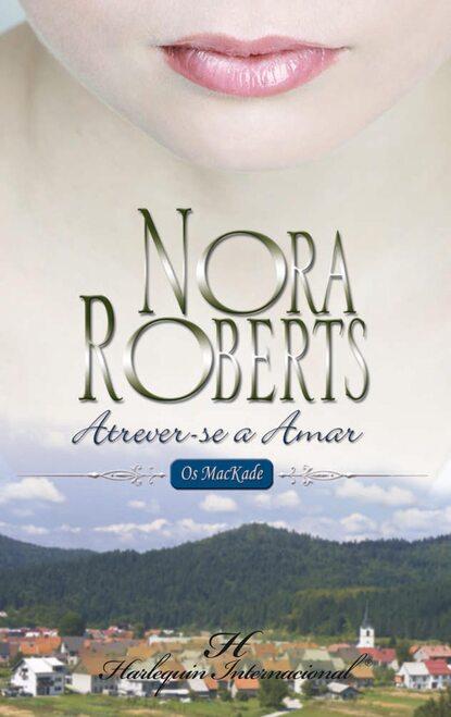Нора Робертс Atrever-se a amar недорого