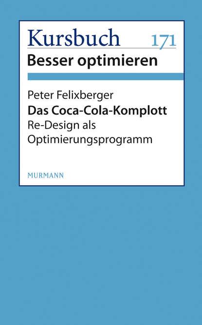 Peter Felixberger Das Coca-Cola-Komplott peter felixberger flxx 6 schlussleuchten von und mit peter felixberger