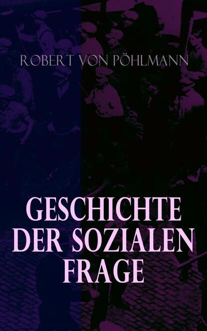 Robert von Pöhlmann Geschichte der sozialen Frage friedrich ebert stiftung lesebuch der sozialen demokratie band 7 geschichte der sozialen demokratie