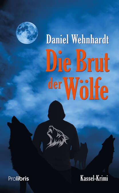 Daniel Wehnhardt Die Brut der Wölfe brut 200g