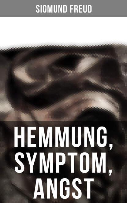 Sigmund Freud: Hemmung, Symptom, Angst