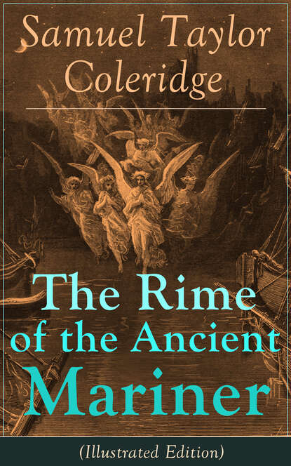 Фото - Samuel Taylor Coleridge The Rime of the Ancient Mariner (Illustrated Edition) coleridge s the rime of the ancient mariner