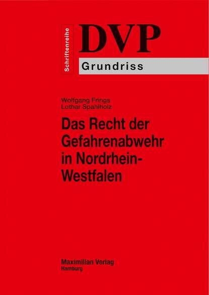 Lothar Spahlholz Das Recht der Gefahrenabwehr in Nordrhein-Westfalen недорого