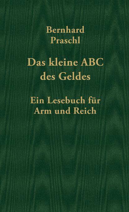 Фото - Bernhard Praschl Das kleine ABC des Geldes nikolai bucharin das abc des kommunismus