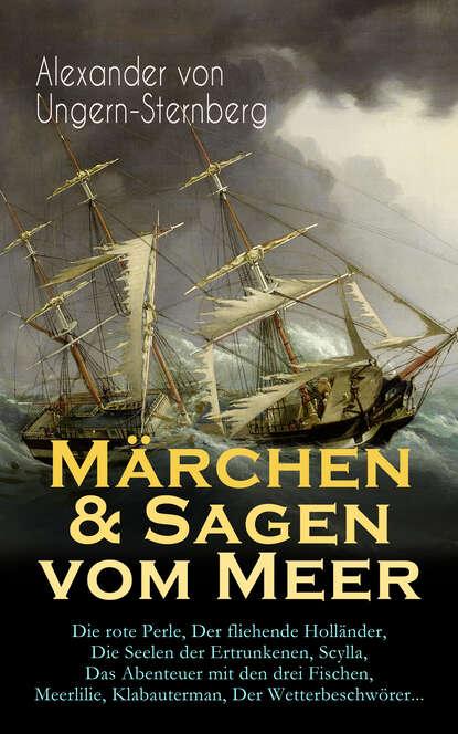 Alexander von Ungern-Sternberg Märchen & Sagen vom Meer john baxter von sternberg