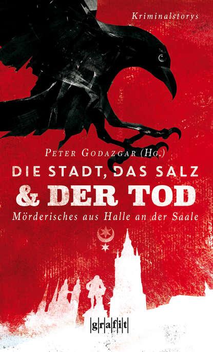 Группа авторов Die Stadt, das Salz und der Tod недорого
