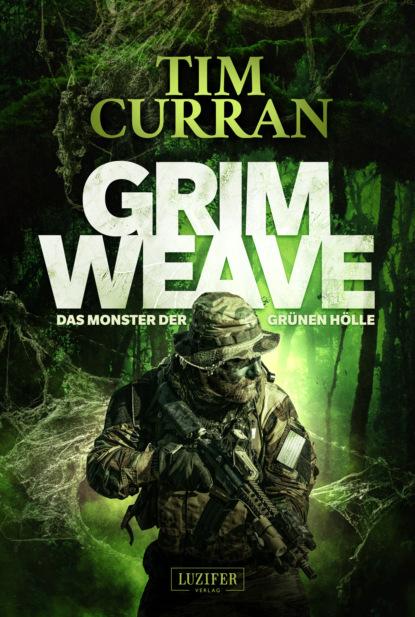 Tim Curran GRIMWEAVE – Das Monster der grünen Hölle tim curran kopfjäger