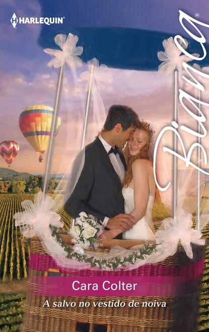 Cara Colter A salvo no vestido de noiva cara colter decreto real
