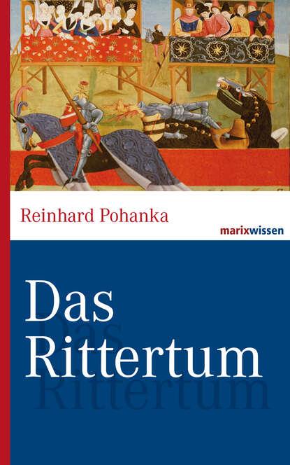 Reinhard Pohanka Das Rittertum недорого