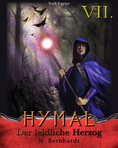 N. Bernhardt Der Hexer von Hymal, Buch VII: Der leidliche Herzog недорого
