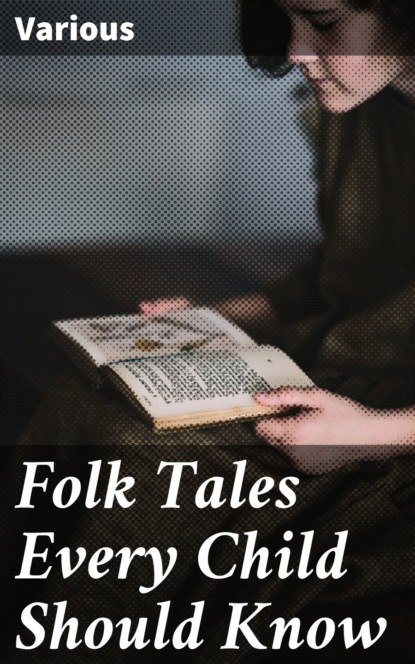 Various Folk Tales Every Child Should Know arthur l clark bosnia what every american should know