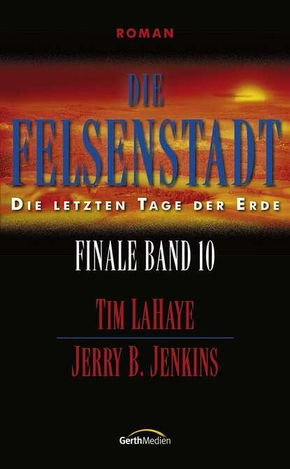 tim lahaye die ernte finale 4 Tim LaHaye Die Felsenstadt - Finale 10
