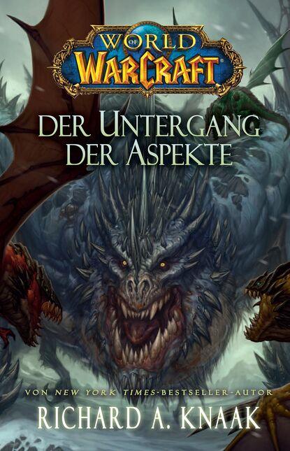 Richard A. Knaak World of Warcraft: Der Untergang der Aspekte richard a knaak world of warcraft die nacht des drachen
