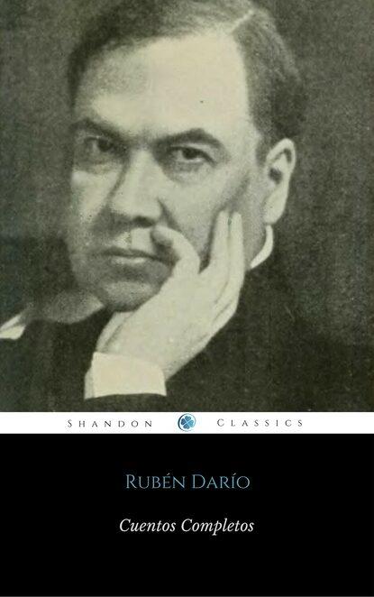 Rubén Darío Cuentos Completos De Rubén Darío (ShandonPress) недорого