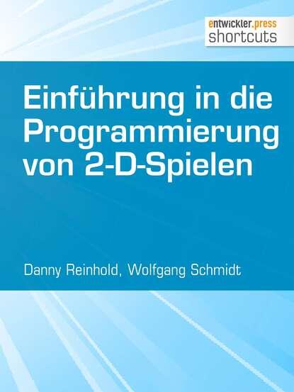 Danny Reinhold Einführung in die Programmierung von 2-D-Spielen reinhold tritt die welle