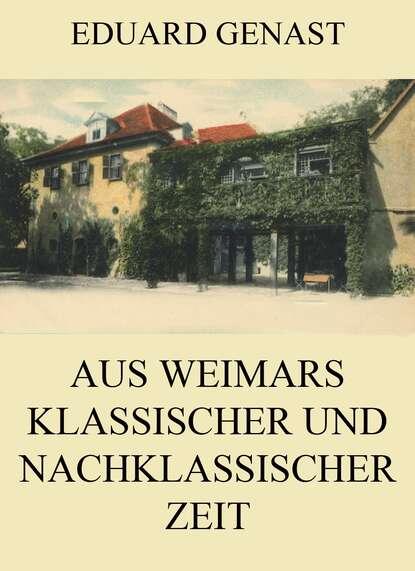 Eduard Genast Aus Weimars klassischer und nachklassischer Zeit eduard friedrich mörike auswahl aus den dichtungen eduard mörikes