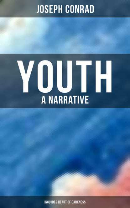Youth: A Narrative (Includes Heart of Darkness)