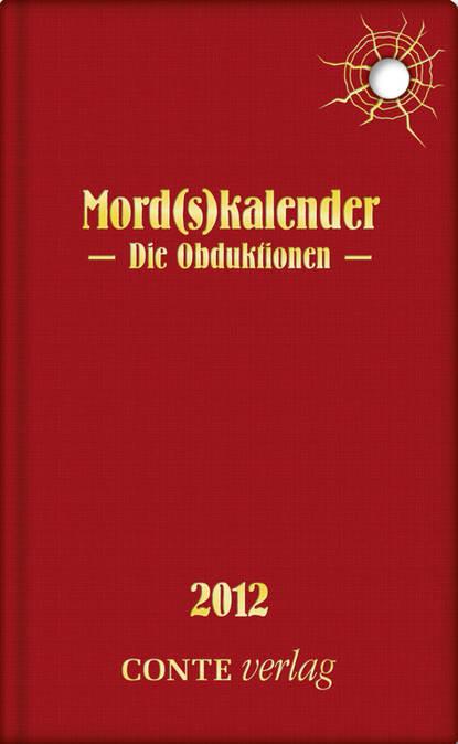 Dieter Paul Rudolph Mord(s)kalender 2012 - Die Obduktionen nabil a fouad bauphysik kalender 2012 schwerpunkt gebäudediagnostik