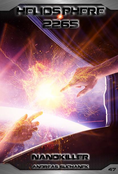 Фото - Andreas Suchanek Heliosphere 2265 - Band 47: Nanokiller klaus behling der letzte macht das licht aus