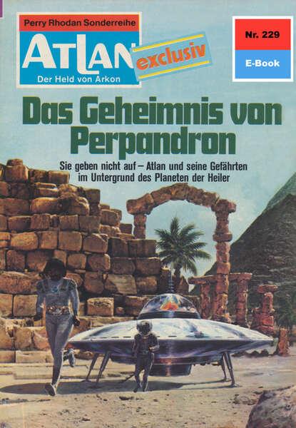 Atlan 229: Das Geheimnis von Perpandron