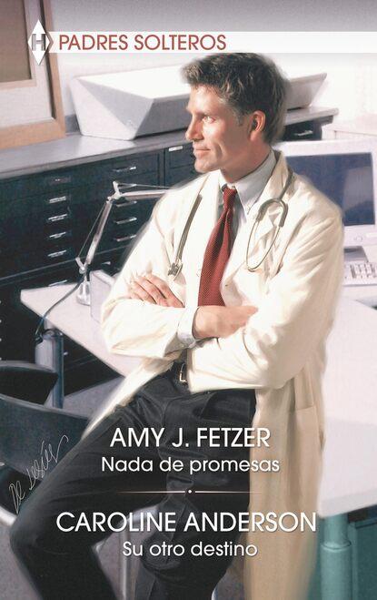 Amy J. Fetzer Nada de promesas - Su otro destino amy j fetzer desejos escondidos
