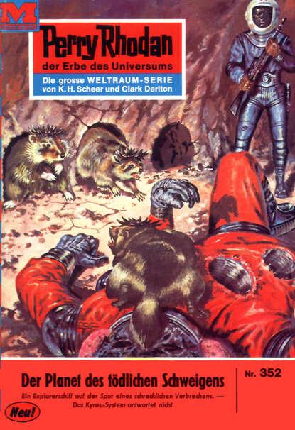 Hans Kneifel Perry Rhodan 352: Der Planet des tödlichen Schweigens hans kneifel perry rhodan 797 planet der leibwächter