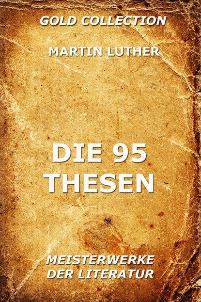 Martin Luther Die 95 Thesen julius köstlin martin luther die biographie