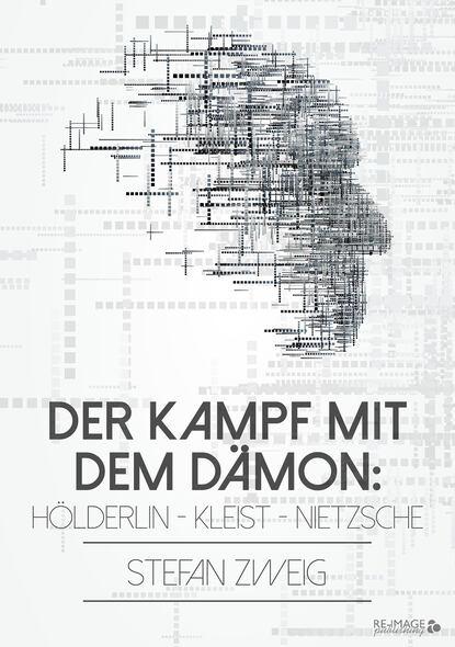 Der Kampf mit dem D?mon: H?lderlin - Kleist - Nietzsche