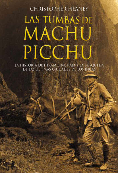 Christopher Heaney Las tumbas de Machu Picchu g richardson machu picchu
