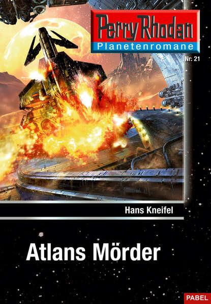 Planetenroman 21: Atlans M?rder