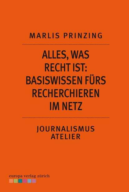 Фото - Marlis Prinzing Alles, was Recht ist: Basiswissen fürs Recherchieren im Netz ralf bongard basiswissen automotive softwaretest