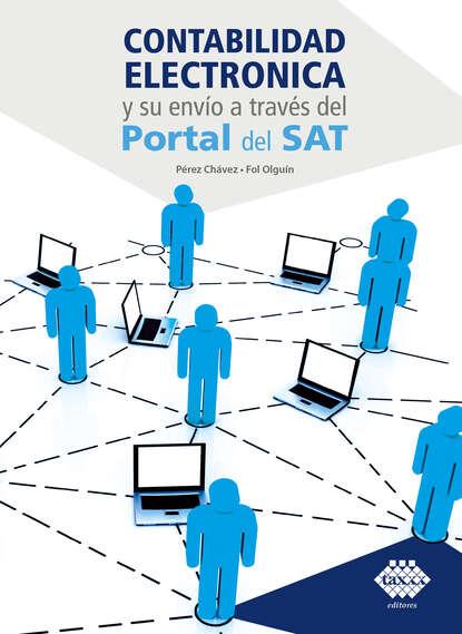 José Pérez Chávez Contabilidada electrónica y su envío a través del Portal del SAT 2019 недорого
