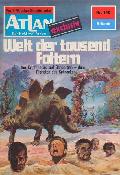 Ernst Vlcek Atlan 116: Welt der tausend Foltern ernst vlcek atlan 40 das lebenskollektiv