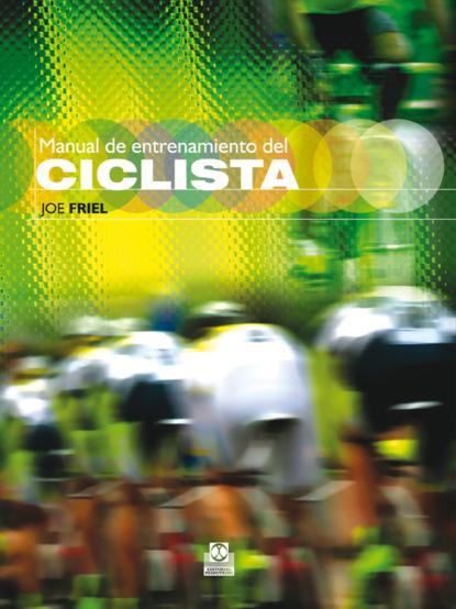 Joe Friel Manual de entrenamiento del ciclista (Bicolor) florencia servera un científico en el lavadero